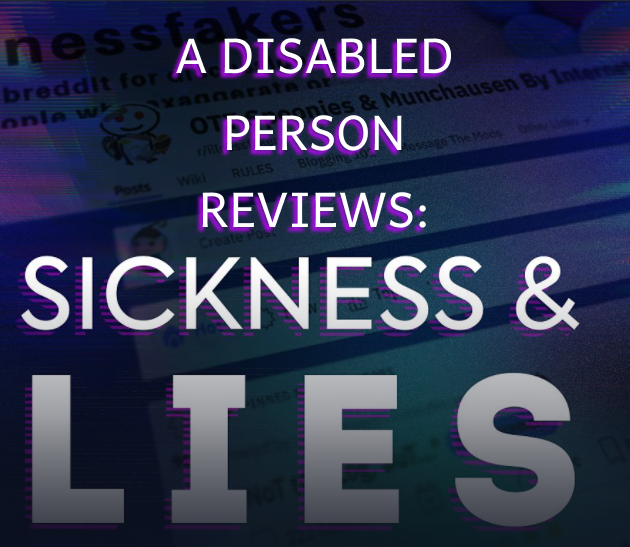 """Screenshot of BBC's title, Sickness and Lies, but above it I added text so it now reads """"A Disabled Person Reviews: Sickness & Lies"""""""